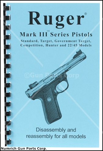 Ruger Mark III Disassembly & Reassembly Guide