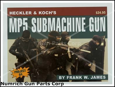 Heckler & Koch's MP5 Submachine Gun Book