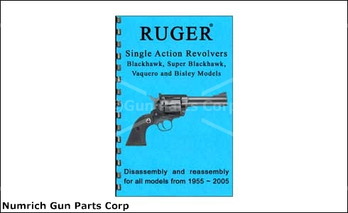 Ruger Blackhawk / Vaquero / Bisley Disassembly &amp; Reassembly Guide