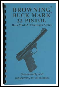 Browning Buck Mark .22 Pistol Disassembly/Reassembly Guide