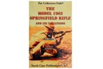The Model 1903 Springfield Rifle & Its Variations by Joe Poyer, Rev.& Exp.3rd Ed