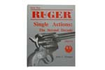 Know Your Ruger Single Action Revolver - The Second Decade