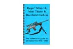 Ruger Mini-14, Mini-30 Complete Reference Guide