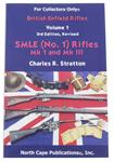 SMLE(No.1)MKI &MKIII Rifles by Charles R. Stratton,Vol.1 Revised 2nd Edition