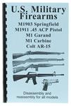 U.S. Military Firearms Disassembly & Reassembly Guide