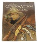 All About Cowboy Action Shooting By Ron Harris