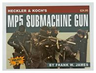 Heckler & Koch's MP5 Submachine Gun Book